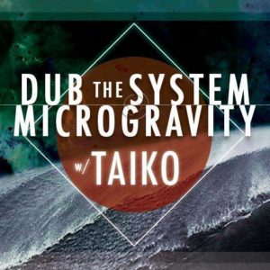 Dub-the-System-Microgravity-Taiko