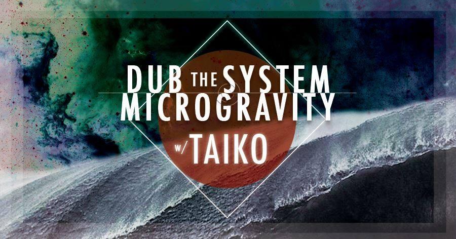 Gästeliste für die Dub The System & Microgravity mit Taiko in Essen gewinnen!