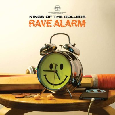 Kings-of-the-Rollers-Rave-Alarm