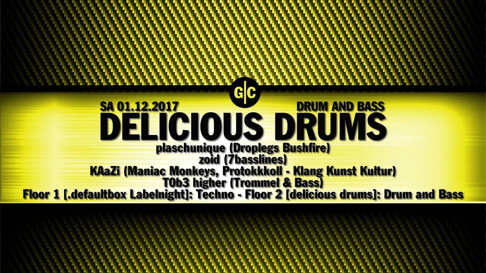 Delicious Drums w/ plaschunique, zoid, KAaZi & T0b3 higher
