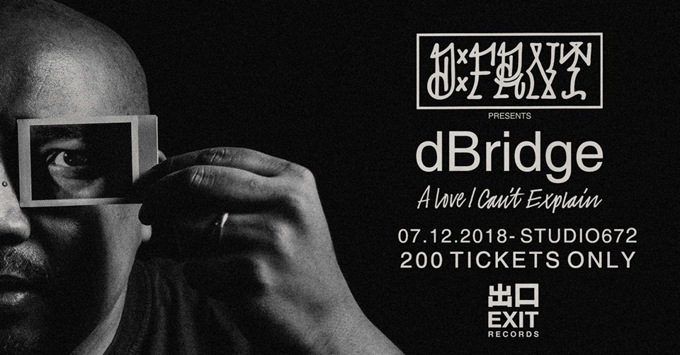D : F R N T invites dBridge (Exit Records)