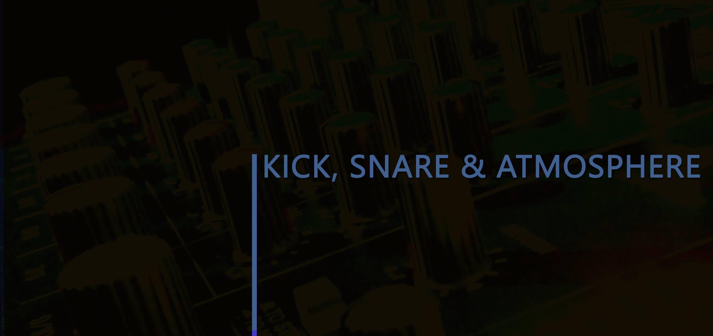 Kick, Snare & Atmosphere