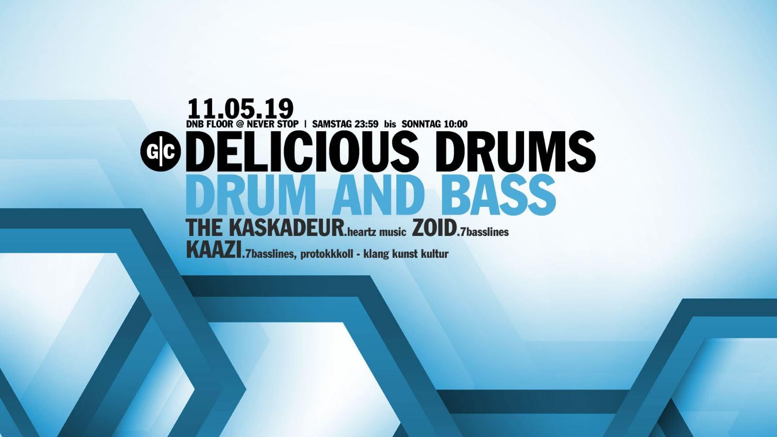 Delicious Drums w/ The Kaskadeur, zoid & KAaZi