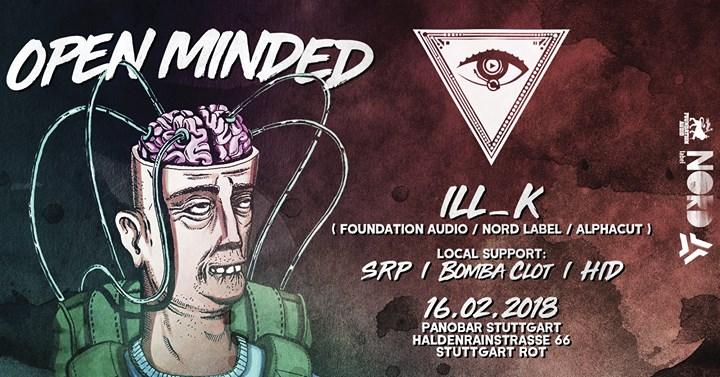 Open Minded pres. ILL_K (Alphacut, Nord Label) // Dubstep vs DNB