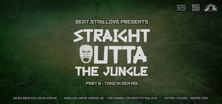 Straight Outta The Jungle 6 – Tanz in den Mai