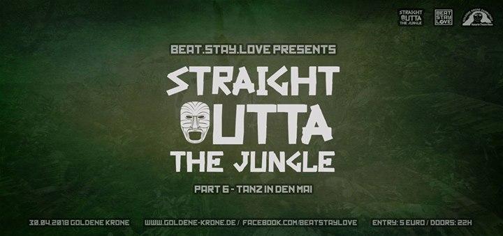 Straight Outta The Jungle 6 – Tanz in den Mai