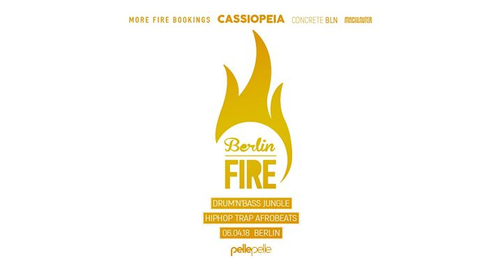 Berlin Fire #4 – DnB Jungle HipHop Trap Afrobeats