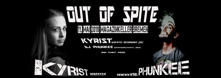 Out Of Spite with KYRIST & Phunkee