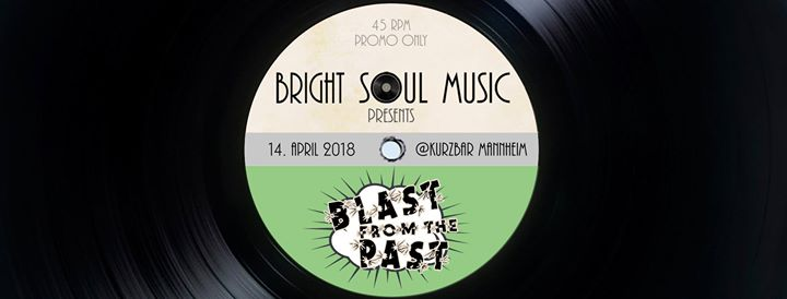 Bright Soul Music Pt. 5 Pres. Blast From The Past
