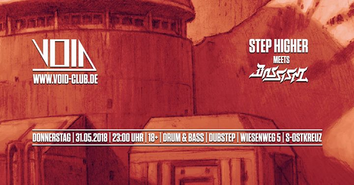 Step higher meets Bassism (Dnb / Dubstep) at VOID Berlin