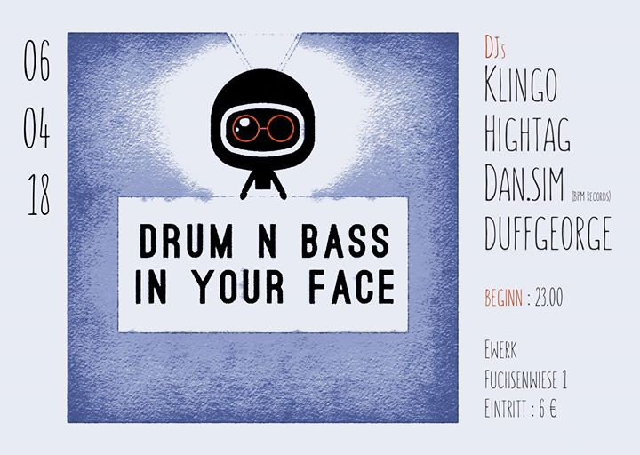 Drum 'N' Bass in your Face