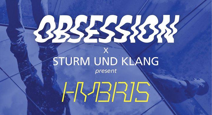 Obsession X Sturm&Klang present Hybris +Techno Floor