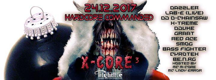 Hardcore Commanded – X-Core³