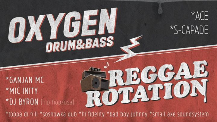 Oxygen DnB + Reggae Rotation Soundsystem Night