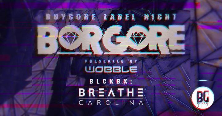 Borgore & Breathe Carolina pres. by Wobble