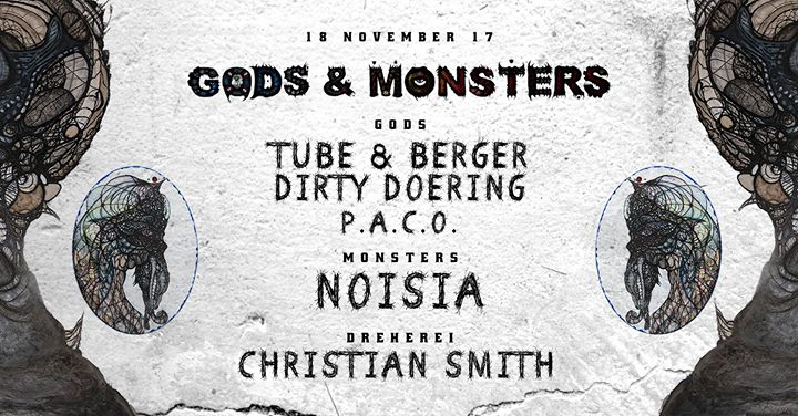 Gods & Monsters: Tube & Berger, D. Doering / Noisia / C. Smith