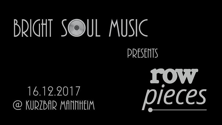 Bright Soul Music Pt. 3 Presents Rowpieces