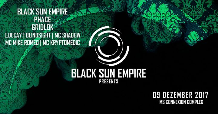 Black Sun Empire presents w/ BSE, Phace, Gridlok
