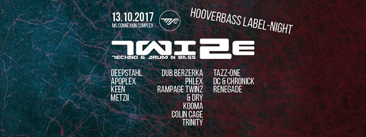 TWIZE – Techno & Drum'N'Bass Hooverbass Labelnight