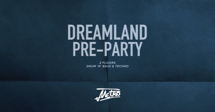 Dreamland PreParty — 2 floors: drum 'n' bass & techno