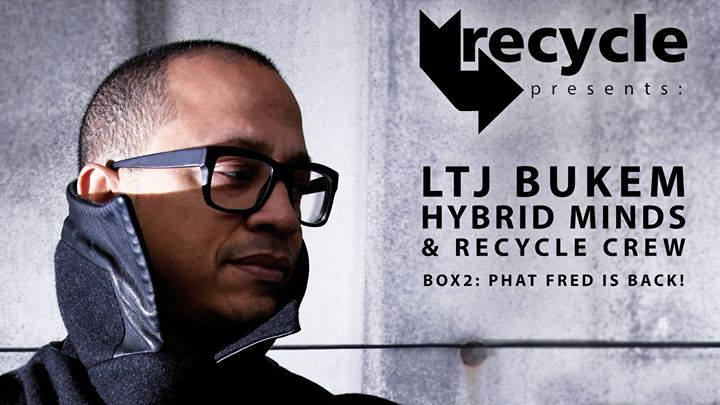 Recyle presents: LTJ Bukem & Hybrid Minds