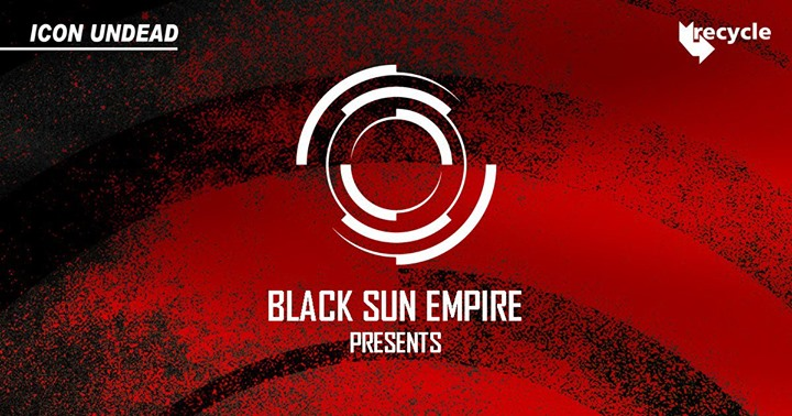 BSE & Recycle Present: Black Sun Empire, Neonlight, Rido + Impulse