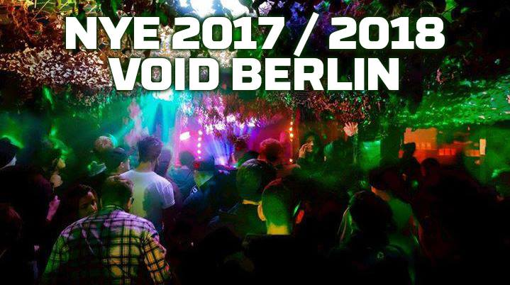NYE 2017/2018 – Drum & Bass / Techno & House at Void Berlin