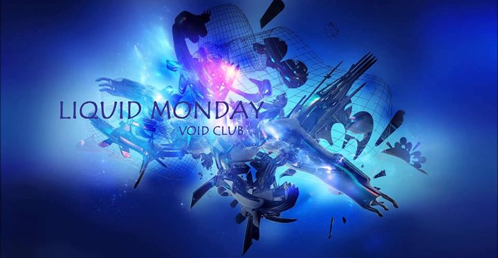 25.12. Liquid Monday at Void Club, Berlin