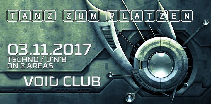 Tanz zum Platzen (Techno / D'n'B) at Void Club, Berlin