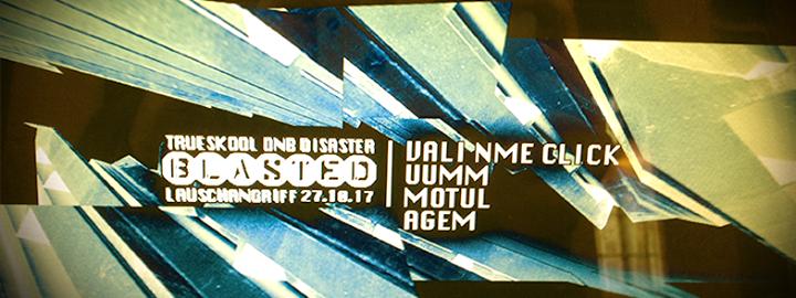 Blasted – Neurofunk Classics w/ Vali NME Click & Uumm