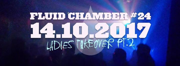 Fluid Chamber: Ladies Takeover Pt. 2