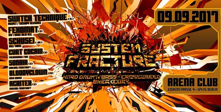 System Fracture / Hard Drum n Bass, Crossbreed, Breakcore