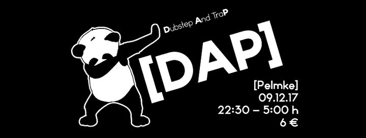 DAP | Dubstep and Trap