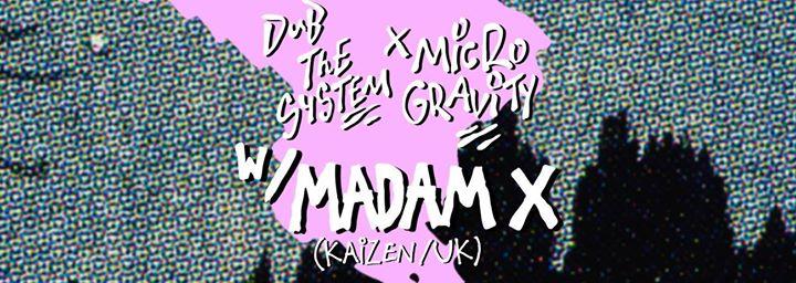 Dub the System X Microgravity w/ MADAM X